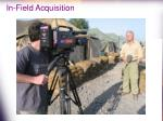 in field acquisition
