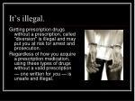 it s illegal