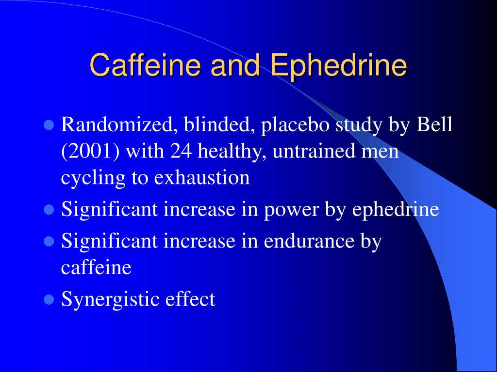 Caffeine and Ephedrine