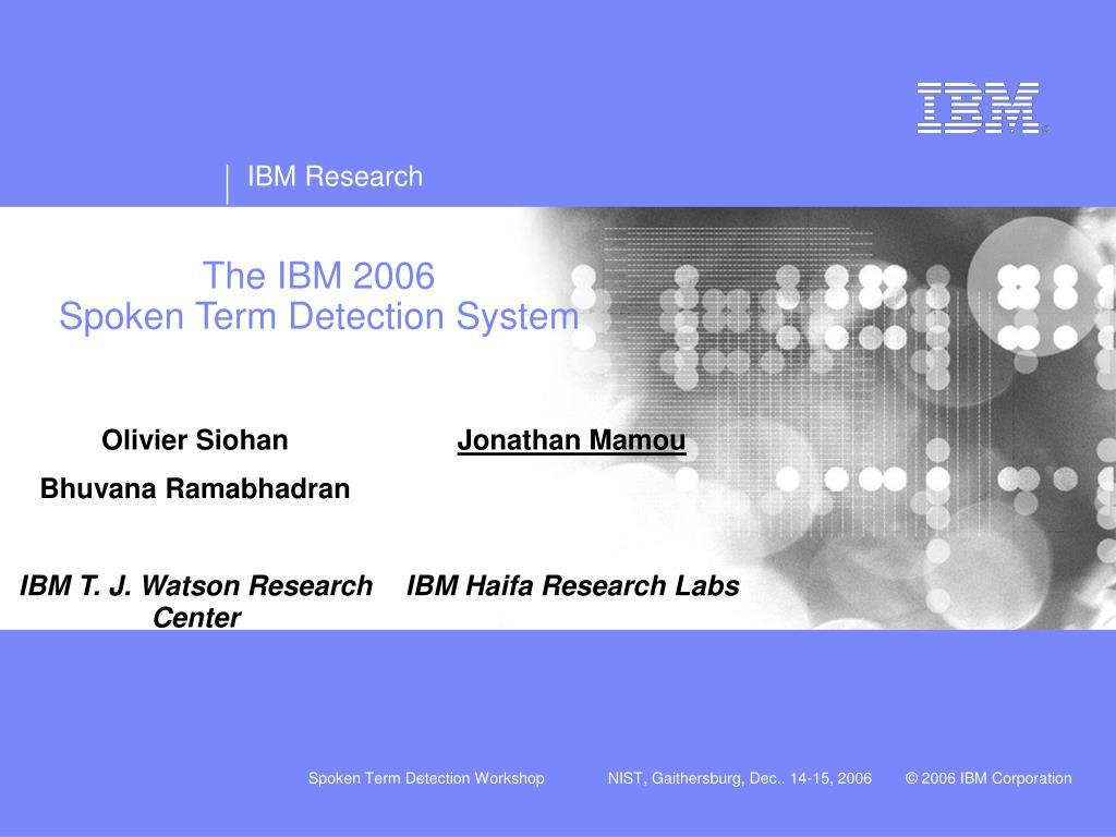 the ibm 2006 spoken term detection system l.