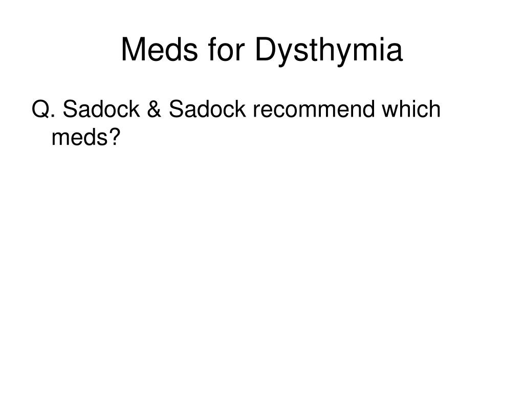 Meds for Dysthymia