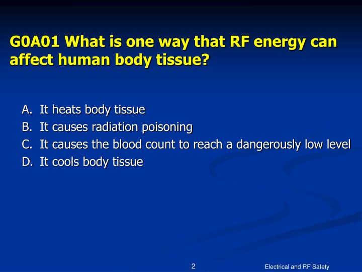 G0a01 what is one way that rf energy can affect human body tissue