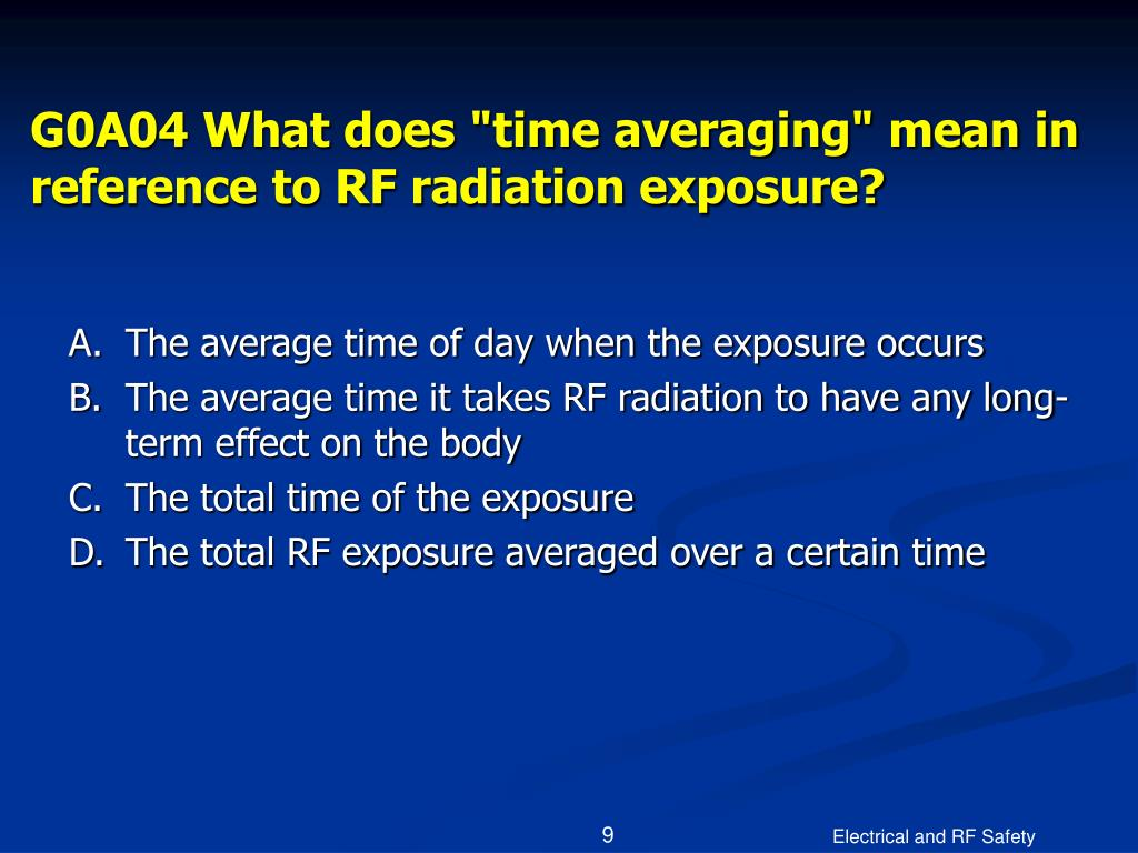 """G0A04 What does """"time averaging"""" mean in reference to RF radiation exposure?"""