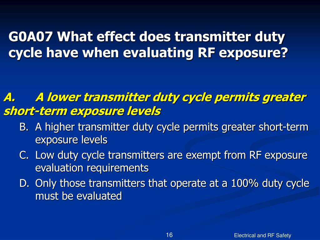 G0A07 What effect does transmitter duty cycle have when evaluating RF exposure?