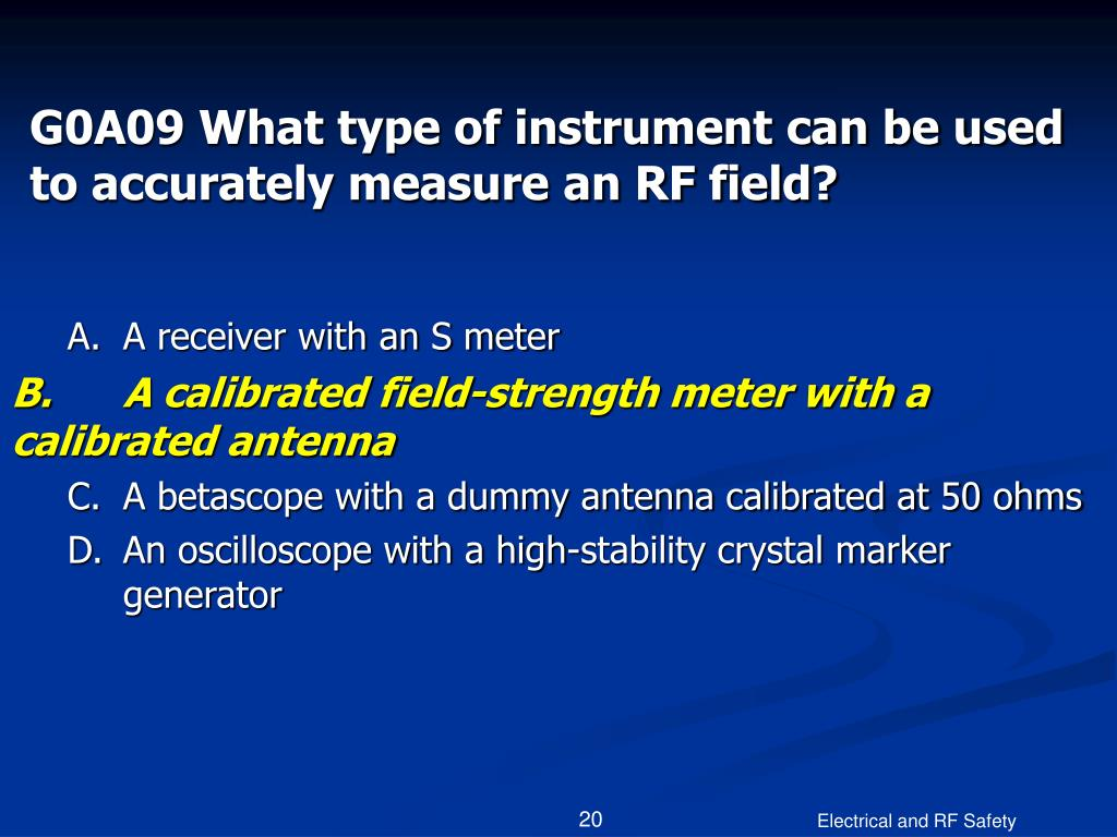 G0A09 What type of instrument can be used to accurately measure an RF field?