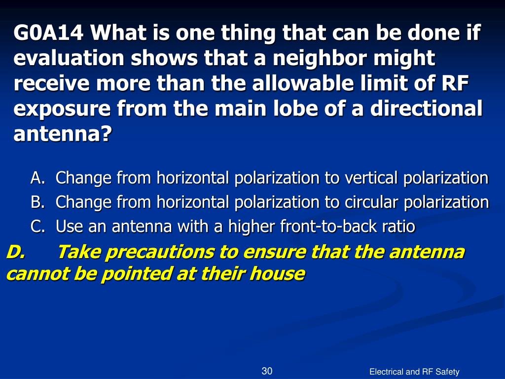 G0A14 What is one thing that can be done if evaluation shows that a neighbor might receive more than the allowable limit of RF exposure from the main lobe of a directional antenna?