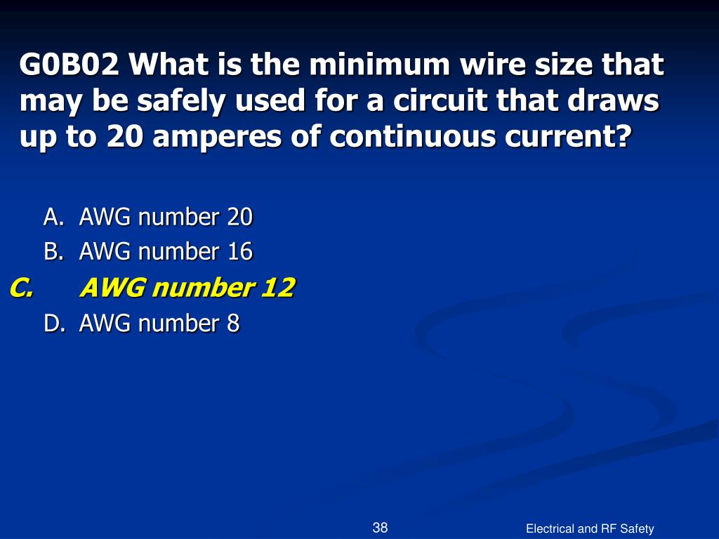 G0B02 What is the minimum wire size that may be safely used for a circuit that draws up to 20 amperes of continuous current?