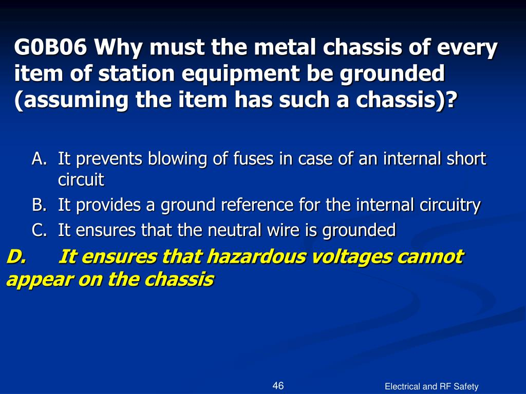 G0B06 Why must the metal chassis of every item of station equipment be grounded (assuming the item has such a chassis)?