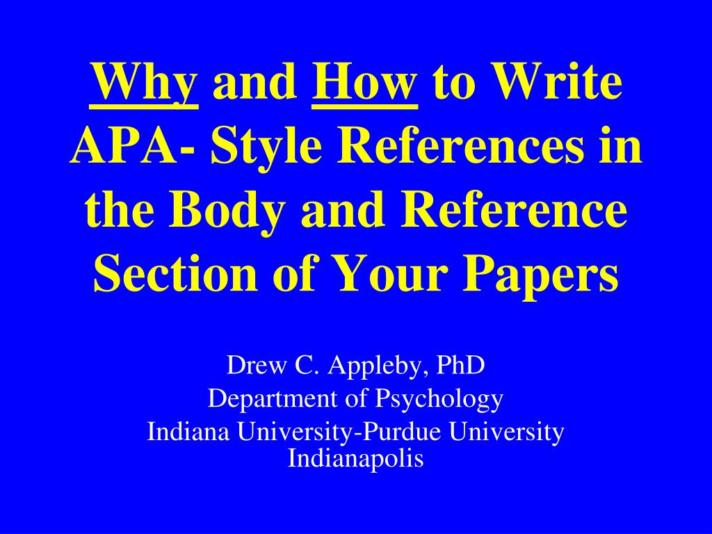 why and how to write apa style references in the body and reference section of your papers l.