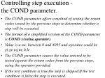 controlling step execution the cond parameter