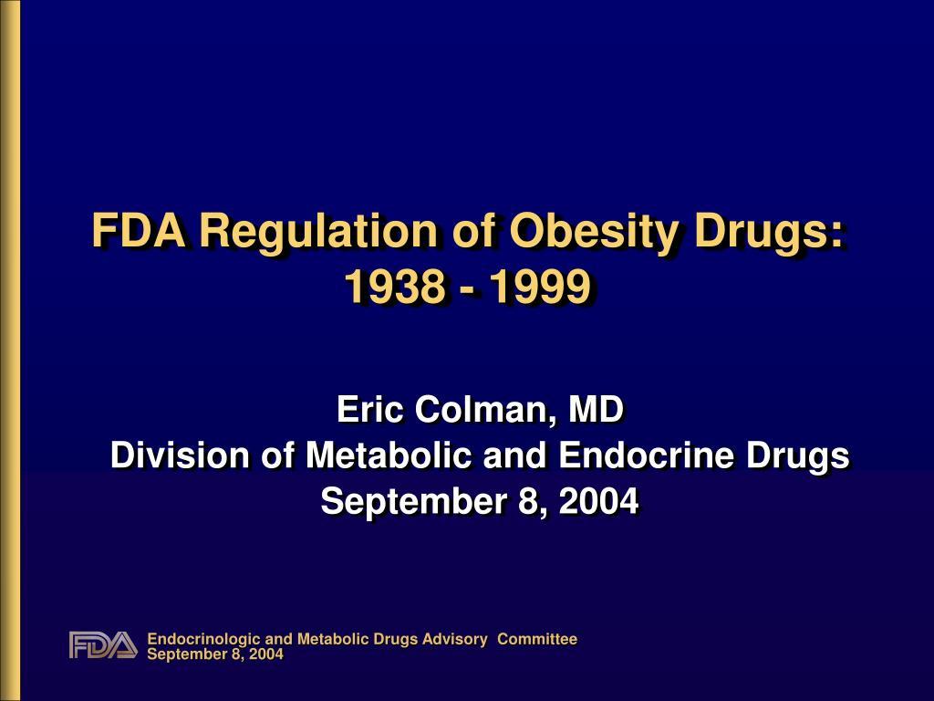 fda regulation of obesity drugs 1938 1999 l.