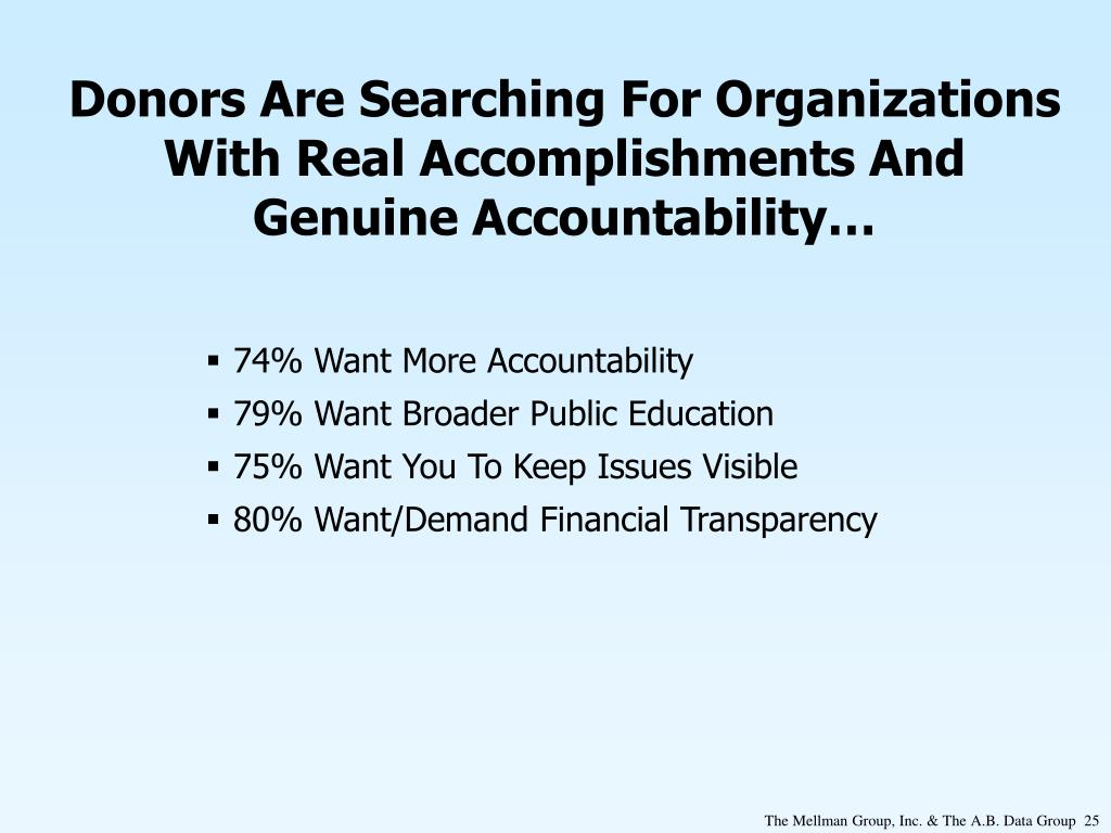 Donors Are Searching For Organizations With Real Accomplishments And Genuine Accountability…