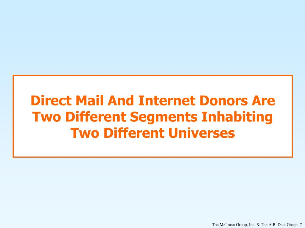 Direct Mail And Internet Donors Are Two Different Segments Inhabiting Two Different Universes