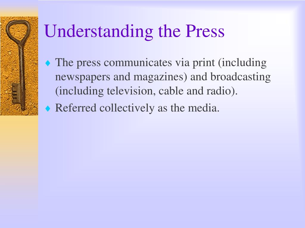 Understanding the Press