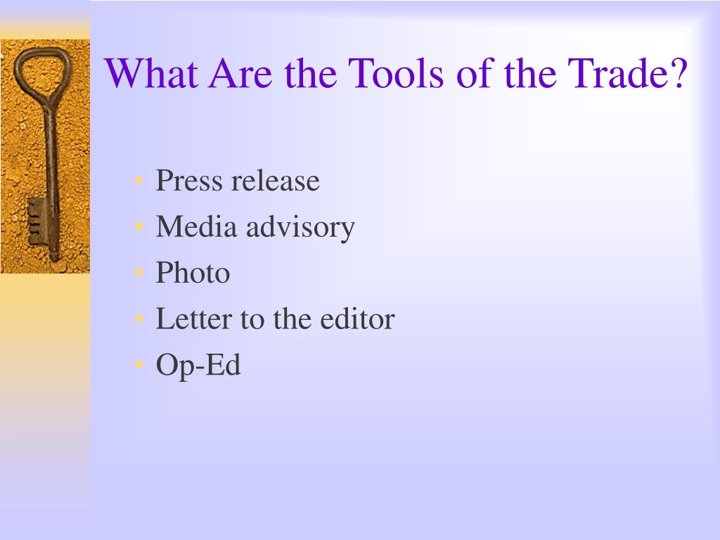 What Are the Tools of the Trade?
