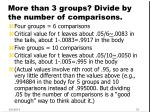 more than 3 groups divide by the number of comparisons
