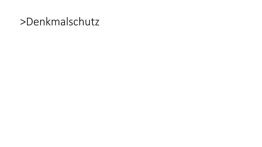 >Denkmalschutz
