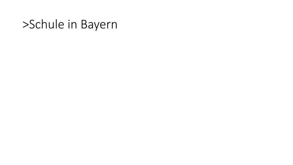 >Schule in Bayern