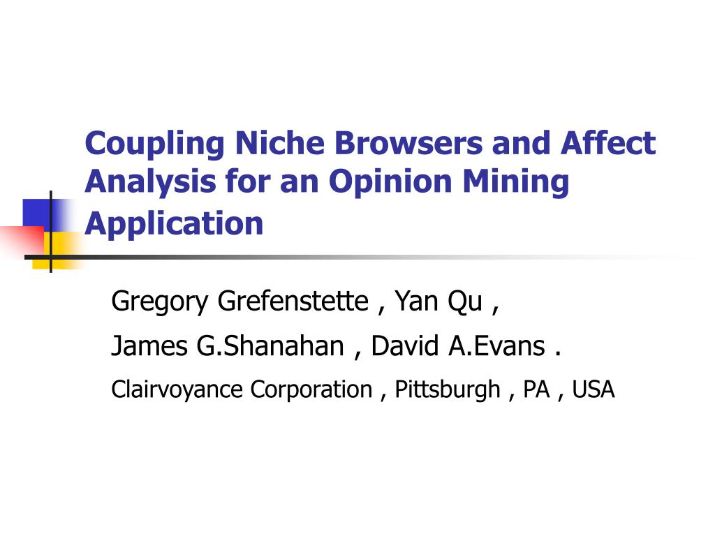 coupling niche browsers and affect analysis for an opinion mining application l.