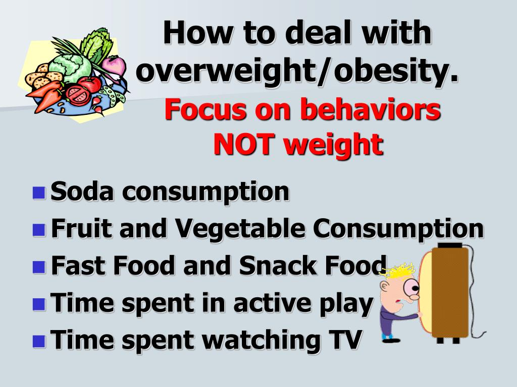 How to deal with  overweight/obesity.