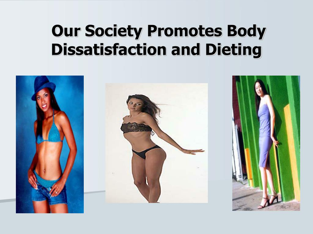 Our Society Promotes Body Dissatisfaction and Dieting