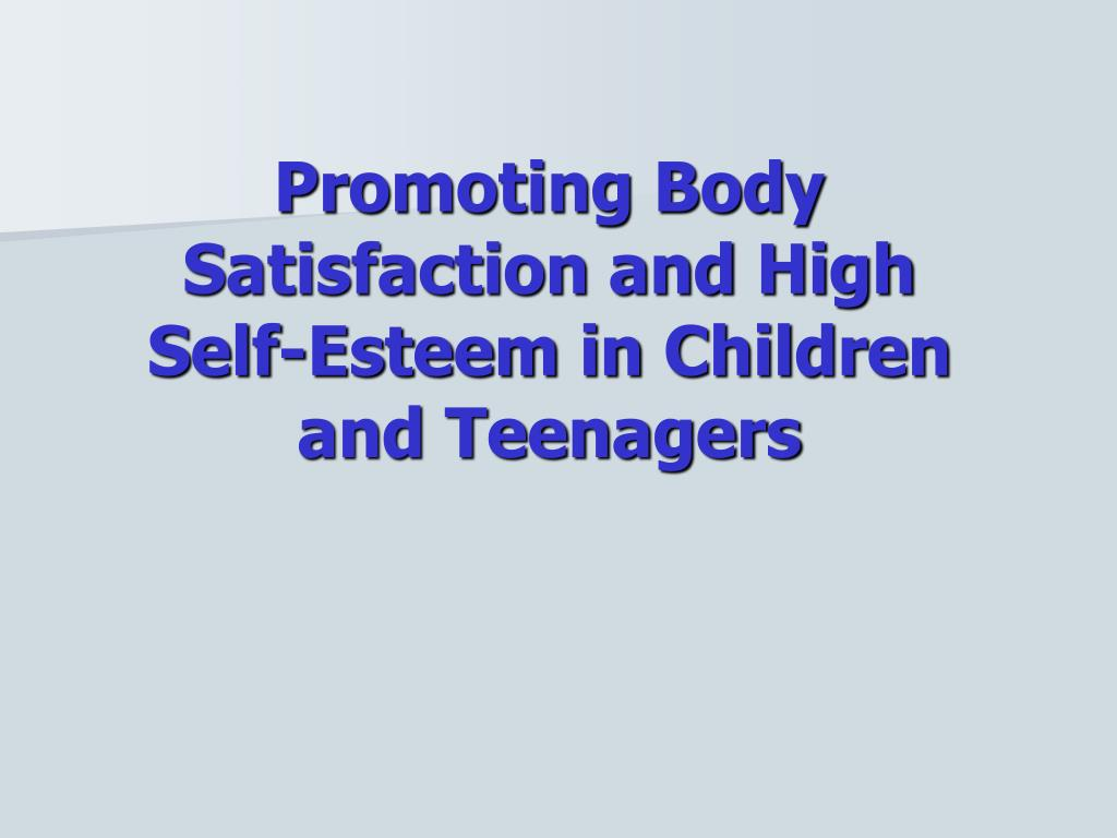 Promoting Body Satisfaction and High