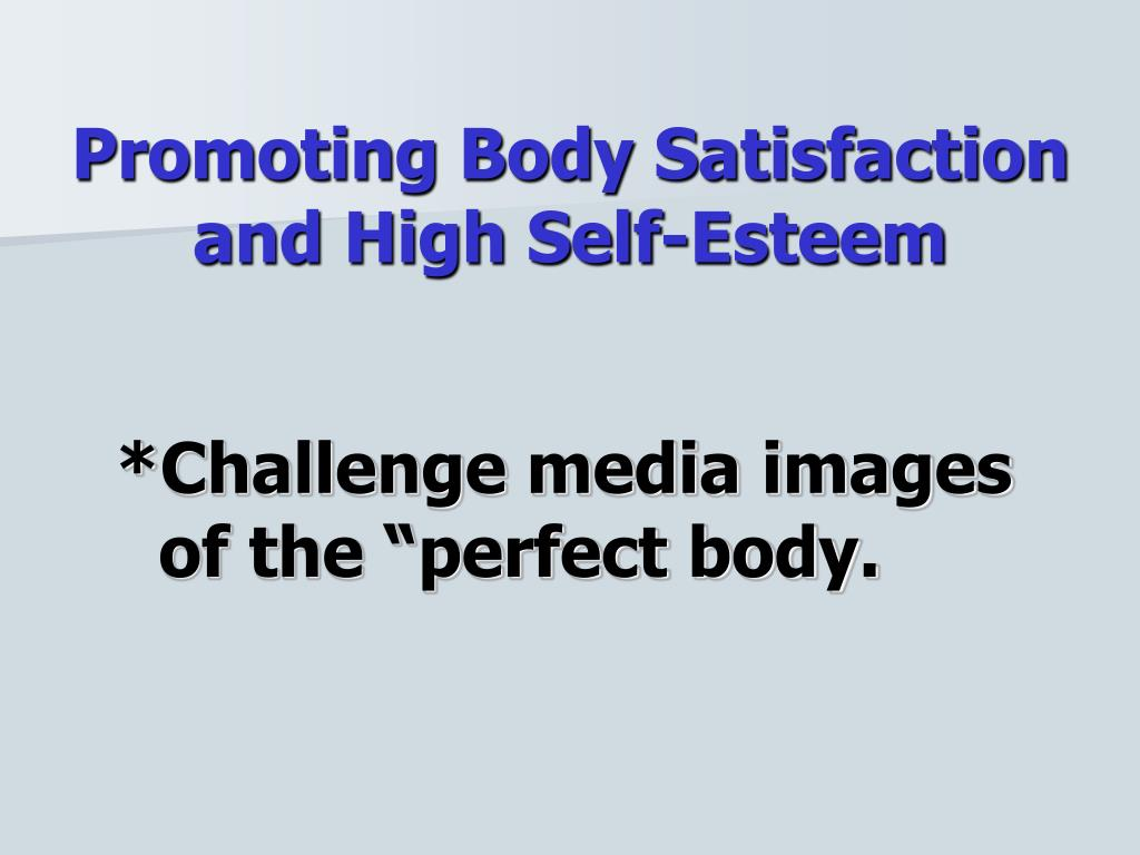 Promoting Body Satisfaction and High Self-Esteem
