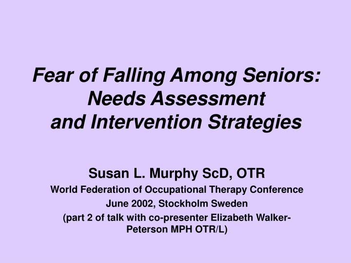 fear of falling among seniors needs assessment and intervention strategies n.