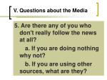 v questions about the media21