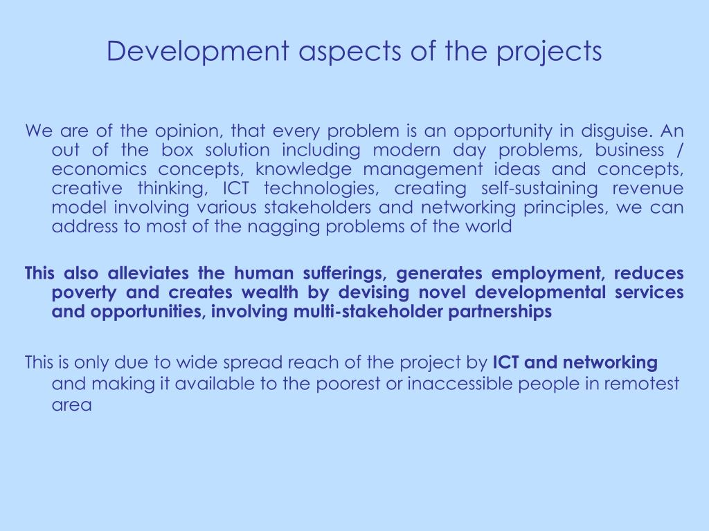 Development aspects of the projects