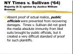 ny times v sullivan 64 majority 6 3 opinion by justice william brennan181