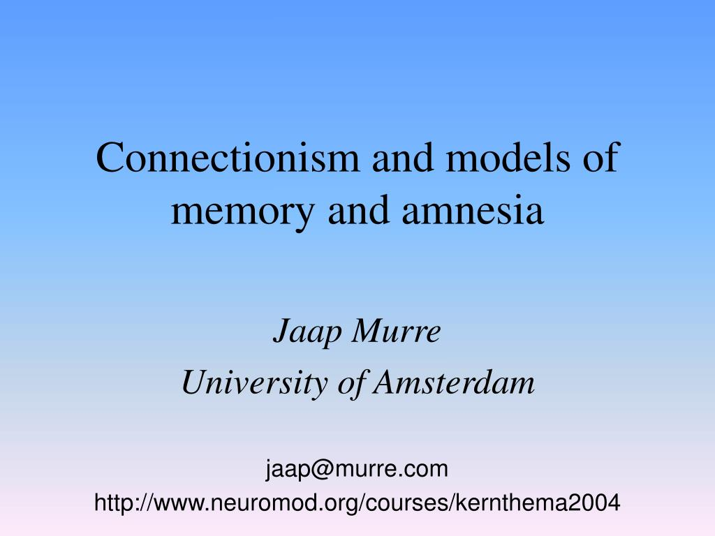 connectionism and models of memory and amnesia l.