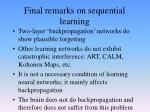 final remarks on sequential learning