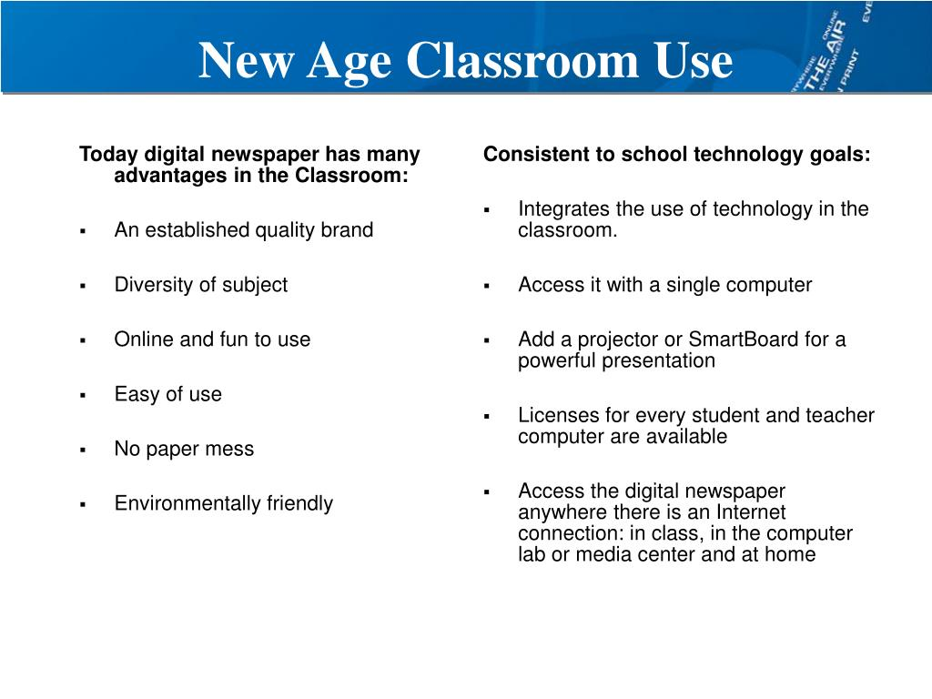 Today digital newspaper has many advantages in the Classroom: