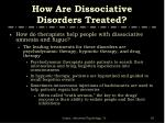 how are dissociative disorders treated67