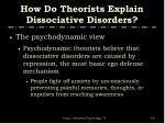 how do theorists explain dissociative disorders60