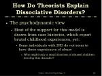 how do theorists explain dissociative disorders62