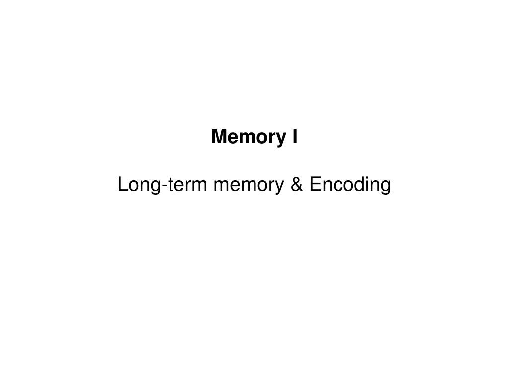 memory i long term memory encoding l.