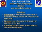 m249 automatic rifle malfunctions stoppages misfires and immediate actions