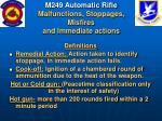 m249 automatic rifle malfunctions stoppages misfires and immediate actions30