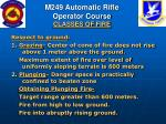 m249 automatic rifle operator course classes of fire