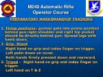 m249 automatic rifle operator course85