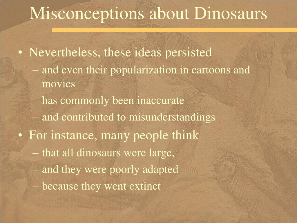 Misconceptions about Dinosaurs