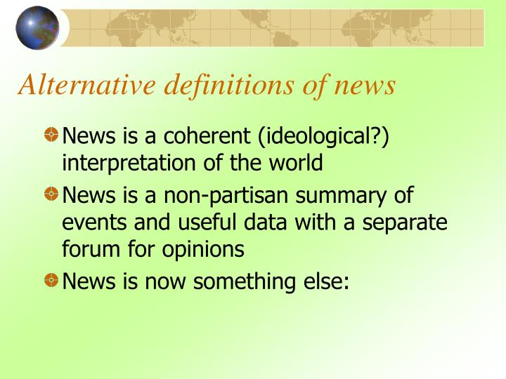 Alternative definitions of news