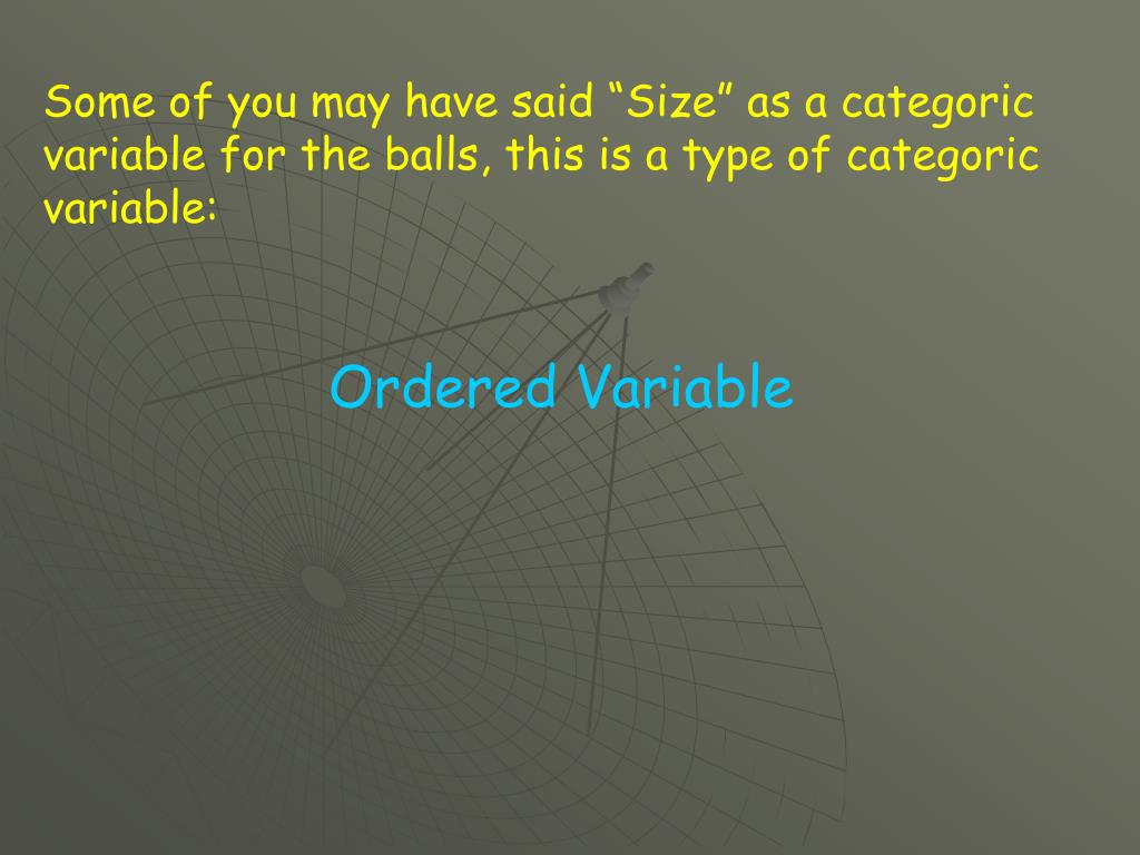 """Some of you may have said """"Size"""" as a categoric variable for the balls, this is a type of categoric variable:"""