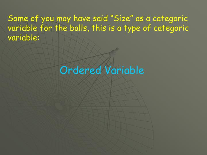 """Some of you may have said """"Size"""" as a categoric variable for the balls, this is a type of catego..."""