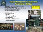 single manager for conventional ammunition smca