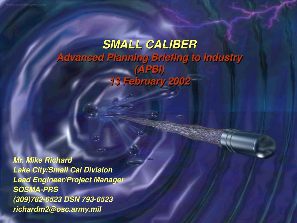 small caliber advanced planning briefing to industry apbi 13 february 2002 l.