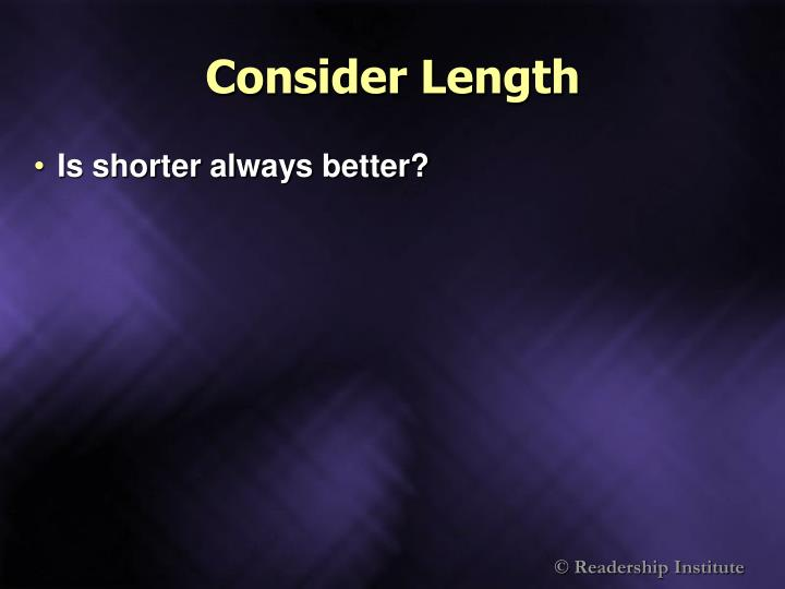 Consider Length
