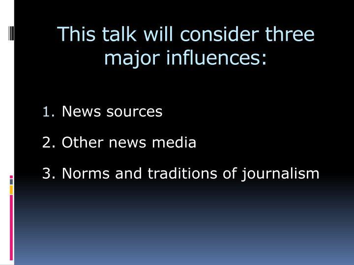 This talk will consider three major influences: